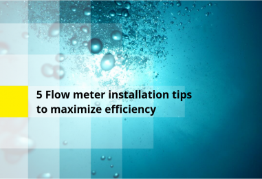 5 Flow meter installation tips to maximize efficiency
